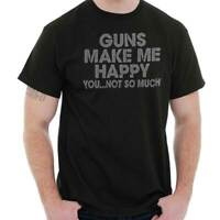 Arms Make Me Happy You Not So Much Funny 2nd Amendment Classic T Shirt Tee