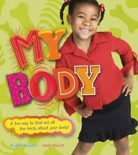 My Body: A Fun Way to Find Out All the Facts About Your Body