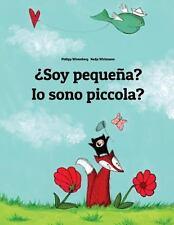 ¿Soy Pequeña? Io Sono Piccola? : Libro Infantil Ilustrado Español-Italiano...