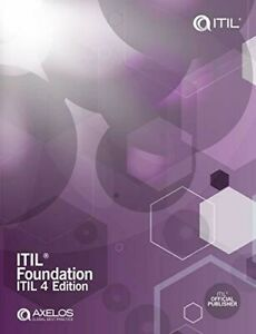 ITIL Foundation: ITIL 4 Edition ISBN 978-0-11-331607-6