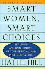 Smart Women, Smart Choices: Set Limits and Gain Control of Your Personal and Pro