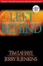 LEFT BEHIND: A NOVEL OF THE EARTH'S LAST DAYS., LaHaye, Tim and Jerry B. Jenkins