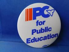 PROGRESSIVE CONSERVATIVE PC PARTY FOR PUBLIC EDUCATION ELECTION BUTTON