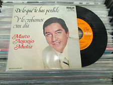 "MARCO ANTONIO MUÑIZ DE LO QUE TE HAS PERDIDO MEXICAN 7"" SINGLE PS POP EN ESPAÑOL"
