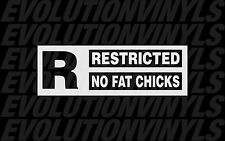 Restricted No Fat Chicks Sticker Decal Vinyl Funny JDM ill FCK fatlace illmotion