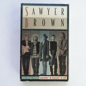 Sawyer Brown Wantin & Havin It All (Cassette)