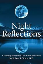Night Reflections: A True Story of Friendship, Love, Cancer, and Survival
