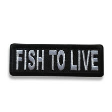 "Embroidered 3"" Fish to Live Sew or Iron on Patch Fishing Patch"