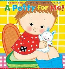 A Potty for Me!: A Lift-the-Flap Instruction Manual by Karen Katz
