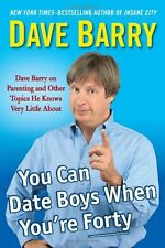 You Can Date Boys When Youre Forty: Dave Barry on
