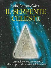 J.A. West. Il serpente celeste. 2000 (Egitto - Schwaller de Lubicz)