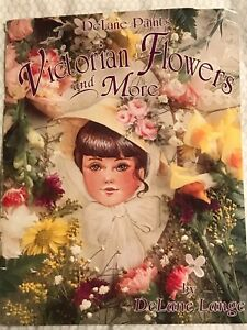 VICTORIAN FLOWERS AND MORE BY DELANE LANGE DECORATIVE PAINTING BOOK