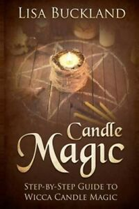 Candle Magic: Step-By-Step Guide to Wicca Candle Magic, Brand New, Free shipp...