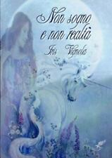 Non Sogno e Non Realta by Iris Vignola (2011, Paperback)