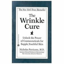 The Wrinkle Cure: Unlock the Power of Cosmeceuticals for Supple, Youthful Skin -
