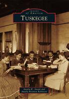 Tuskegee [Images of America] [AL] [Arcadia Publishing]