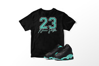 23 Never Settle Graphic T-Shirt to Match Air Jordan XIII 13's Island Green