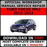 OFFICIAL WORKSHOP Service Repair MANUAL for FORD FOCUS MK3 2012-2013