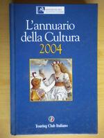 L'annuario della cultura 2004Centro Studi del TCITouring Club arte letteratura