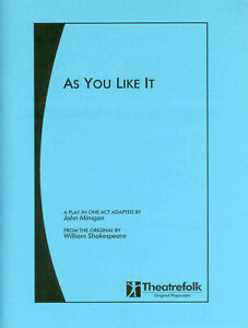 As You Like It: A Play In One Act