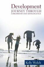 Development: Journey Through Childhood and Adolescence CD- by Welch, Kelly J. ,