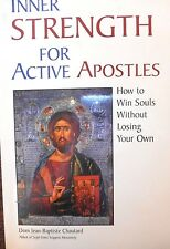 Inner Strength for Active Apostles: How to Win Souls Without Losing Your Own new