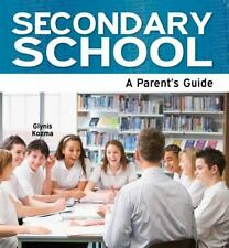Secondary School : A Parent's Guide by Glynis Kozma (2013, Paperback)