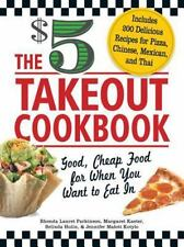 The $5 Takeout Cookbook: Good, Cheap Food for When You Want to Eat In-ExLibrary