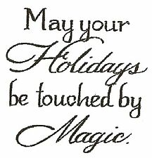 CHRISTMAS Holidays Magic Saying Wood Mounted Rubber Stamp NORTHWOODS B9922 New