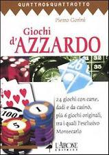 Giochi d'azzardo. 24 giochi con carte, dadi e da casinò, più 6 giochi originali