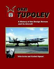 OKB Tupolev : A History of the Design Bureau and Its Aircraft by Vladimir...