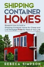 Tiny House LIving: Shipping Container Homes : Blueprint How to Build a...