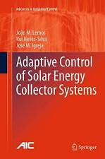 Adaptive Control of Solar Energy Collector Systems by Joao M. Lemos (English) Pa