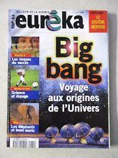 Revue Eurêka Big bang Voyage aux origines de l'univers  N°32 /Z117