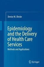 Epidemiology and the Delivery of Health Care Services: Methods and Applicatio...