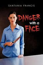 Danger with A Face by Krystal S. Francis (2011, Paperback)
