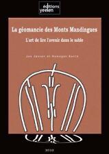 La Géomancie des Monts Mandingues : L'art de Lire L'avenir Dans le Sable by...