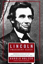 Abraham Lincoln as President-Elect and the Great Secession Winter 1860-1861 HC