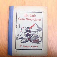 The Little Swiss Wood-Carver By Madeline Brandeis 1929 Grosset & Dunlap