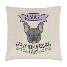 Beware Crazy French Bulldog Lady Linen Cushion Cover Pillow - Funny Dog Puppy