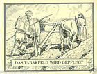 Macedonia TOBACCO field is plowed champ HISTORY HISTOIRE DU TABAC IMAGE CARD 30s