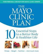 The Mayo Clinic Plan: 10 Steps to a Healthier Life for EveryBody!