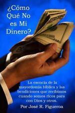 ¿Cómo Qué No Es Mi Dinero? : La Esencia de la Mayordomía Bíblica y Las...