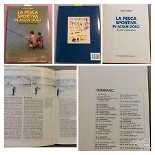 1048-8 La pesca sportiva in acque dolci. Tecniche attrezzatura A.Caligiani 1988