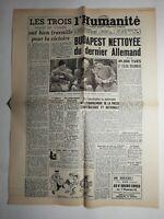 N382 La Une Du Journal L'humanité 14 février 1945 Budapest nettoyer dernier l'Al
