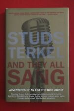 AND THEY ALL SANG - ADVENTURES OF AN ECLECTIC DISC JOCKET Studs Terkel (HC/DJ)