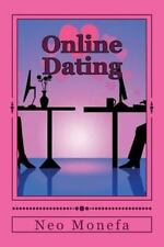 Online Dating : The Ultimate Guide for Dating Online: By Monefa, Neo
