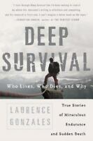 Deep Survival: Who Lives, Who Dies, and Why Gonzales, Laurence Paperback Used -