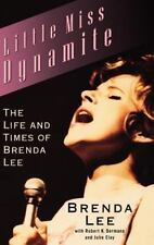Little Miss Dynamite: The Life and Times of Brenda Lee, Clay, Julie, Oermann, Ro