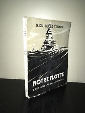 Hubert du Serre Telmon NOTRE FLOTTE Alsatia 1945 LACAZE Marine Navires - CA13B